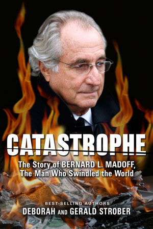 Book Review: Catastrophe — The Story of Bernard L. Madoff, The Man Who Swindled the World